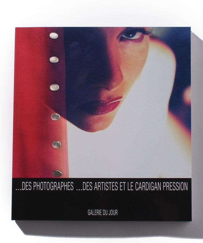 … DES PHOTOGRAPHES … DES ARTISTES ET LE CARDIGAN PRESSION 写真集